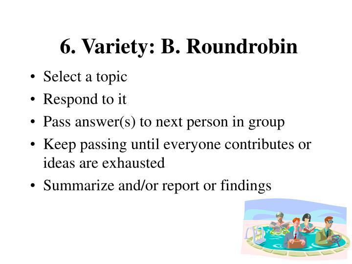 6. Variety: B. Roundrobin