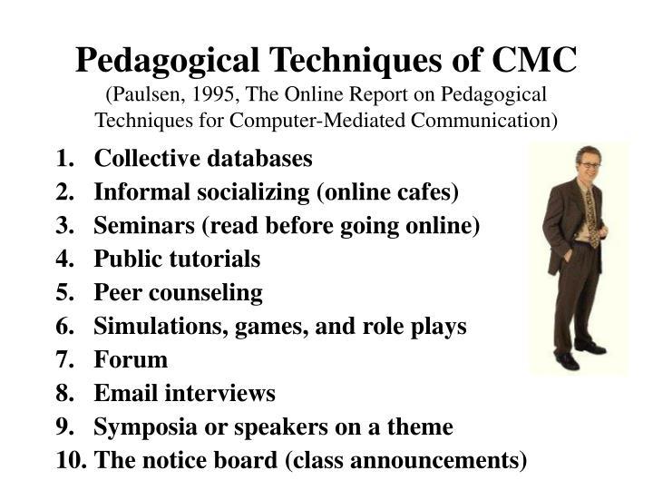 Pedagogical Techniques of CMC