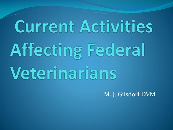 Current activities affecting federal veterinarians