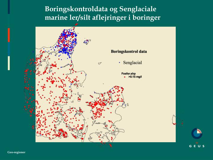 Boringskontroldata og Senglaciale marine ler/silt aflejringer i boringer