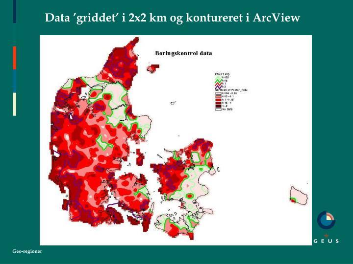 Data 'griddet' i 2x2 km og kontureret i ArcView