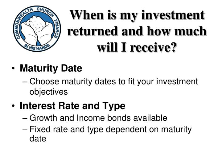 When is my investment returned and how much will I receive?