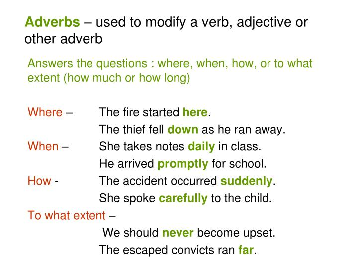 adverbs used to modify a verb adjective or other adverb n.
