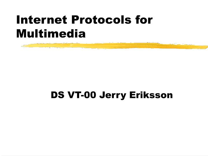 Internet protocols for multimedia