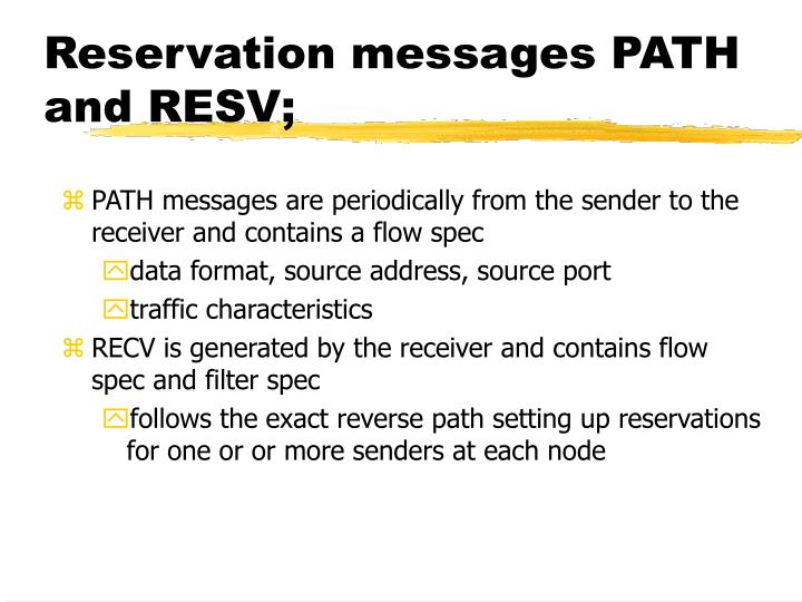 Reservation messages PATH and RESV;