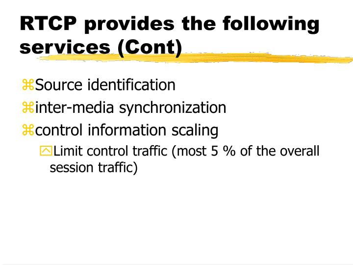 RTCP provides the following services (Cont)