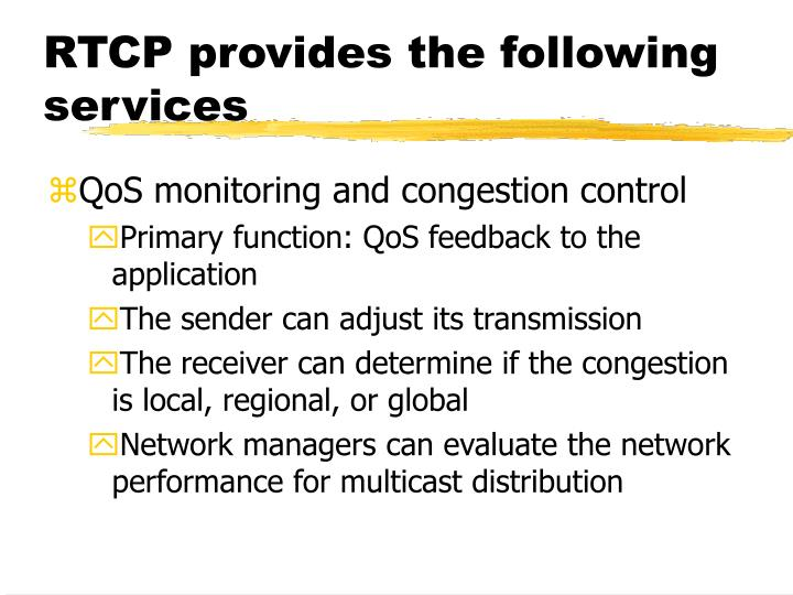 RTCP provides the following services