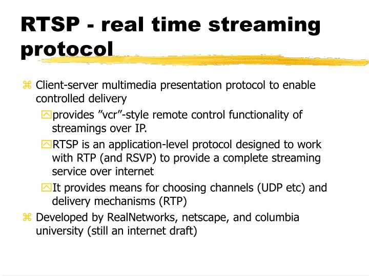 RTSP - real time streaming protocol