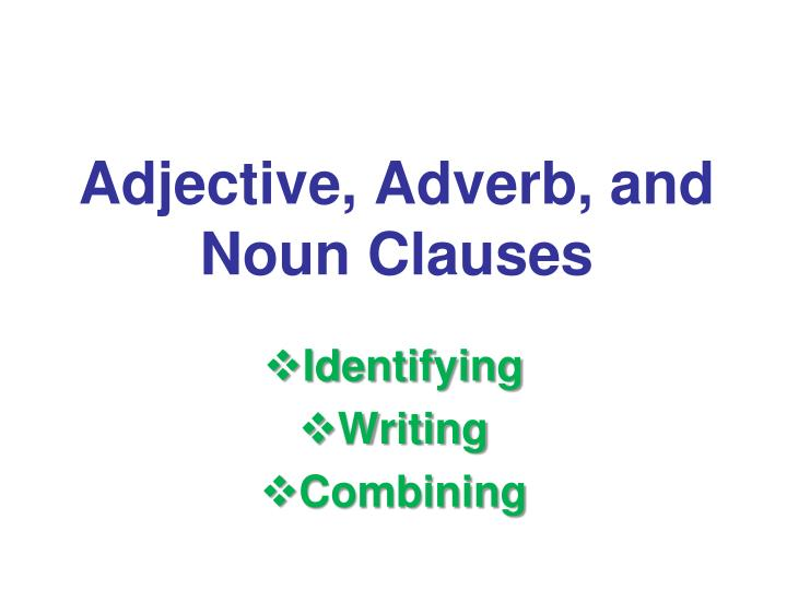 adjective adverb and noun clauses n.