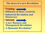 the dawn of a new revolution