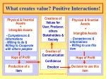 what creates value positive interactions1