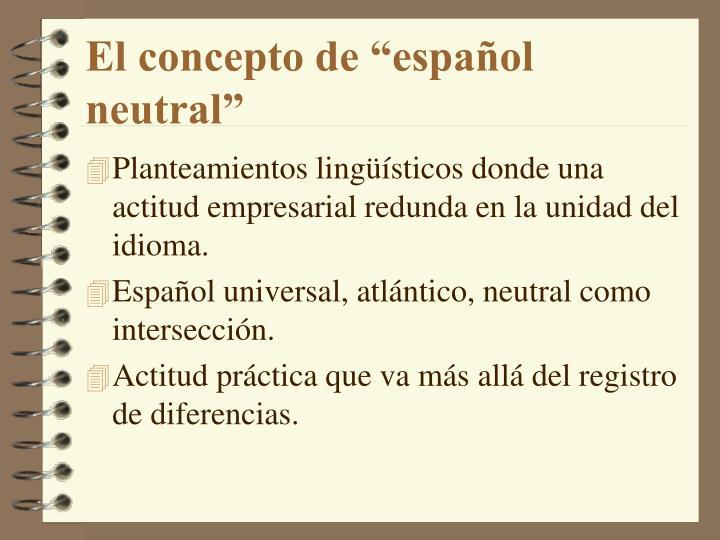 """El concepto de """"español neutral"""""""