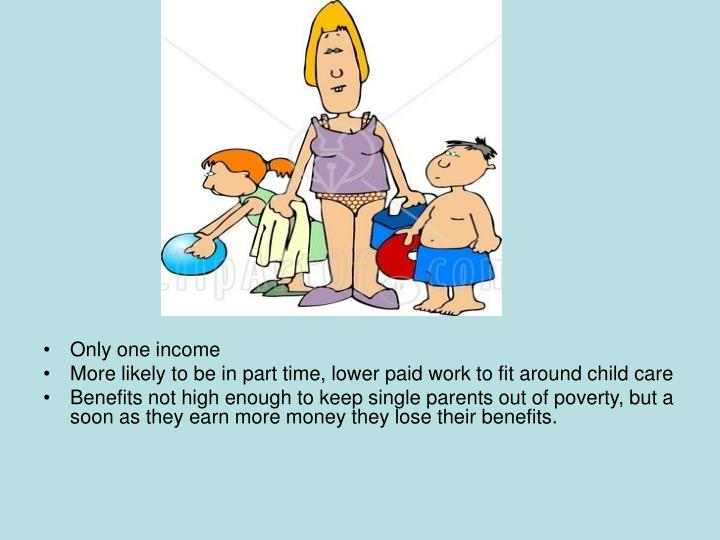Only one income
