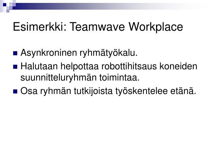 Esimerkki: Teamwave Workplace