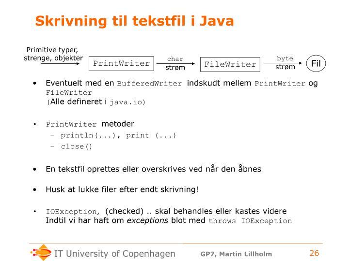 Skrivning til tekstfil i Java