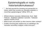 epistemologialla ei roolia historiantutkimuksessa