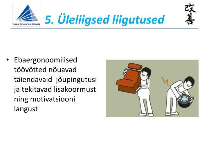 5. Üleliigsed liigutused