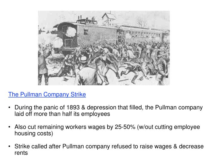Ppt the pullman company strike powerpoint presentation id5376942 during the panic of 1893 depression that filled the pullman company laid off more than half its employees fandeluxe Image collections