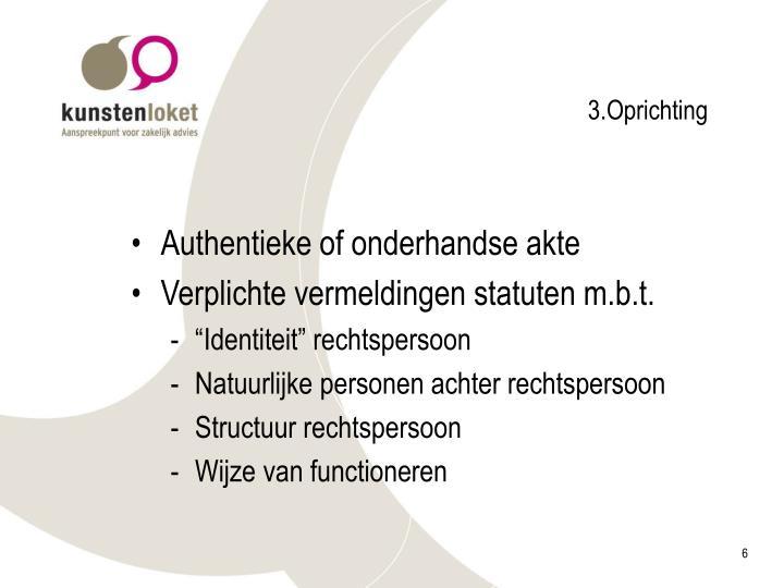 3.Oprichting