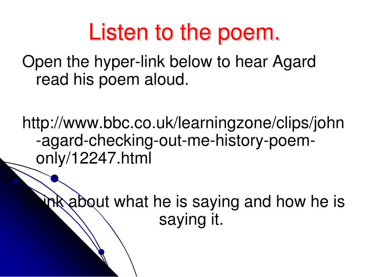 checking out me history poem Title - checking out me history  it links to the idea that in black history poetry was read out loud, as this poem is a powerful poem when read out loud.