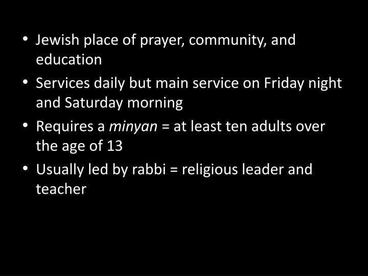 Jewish place of prayer, community, and education