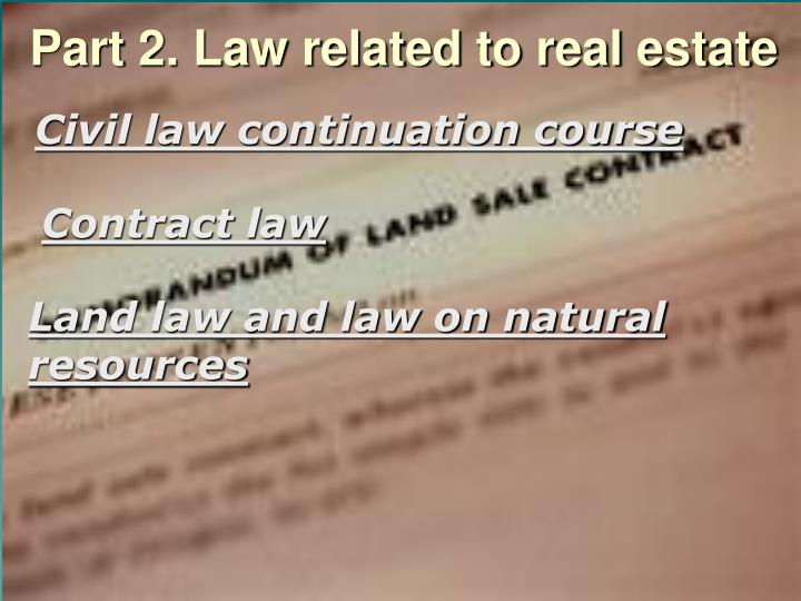 Part 2. Law related to real estate