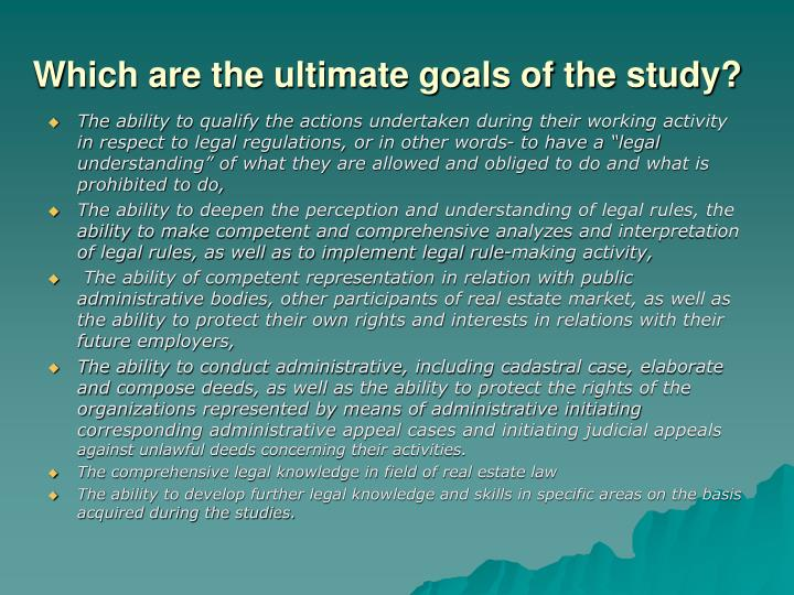Which are the ultimate goals of the study?