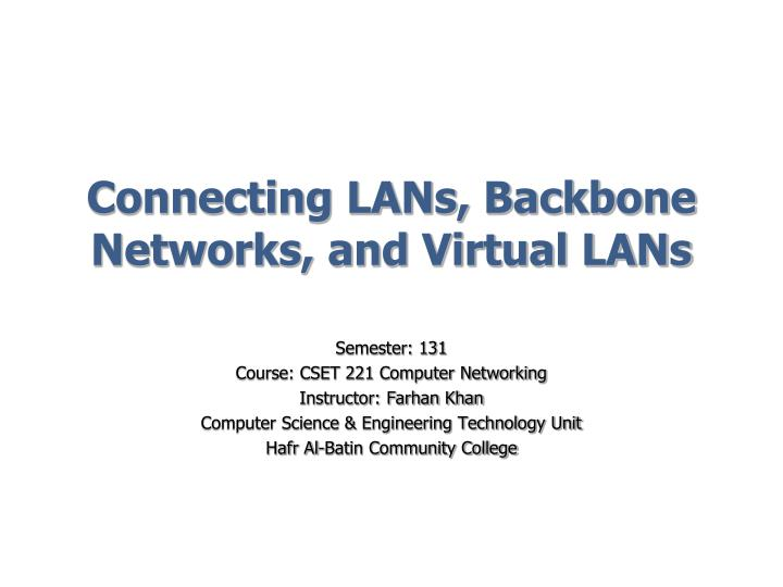 Connecting lans backbone networks and virtual lans