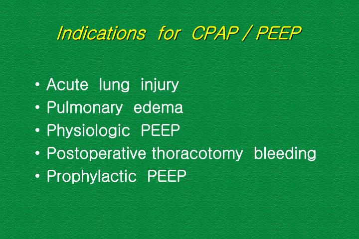 Indications  for  CPAP / PEEP