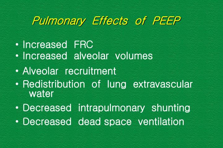 Pulmonary  Effects  of  PEEP