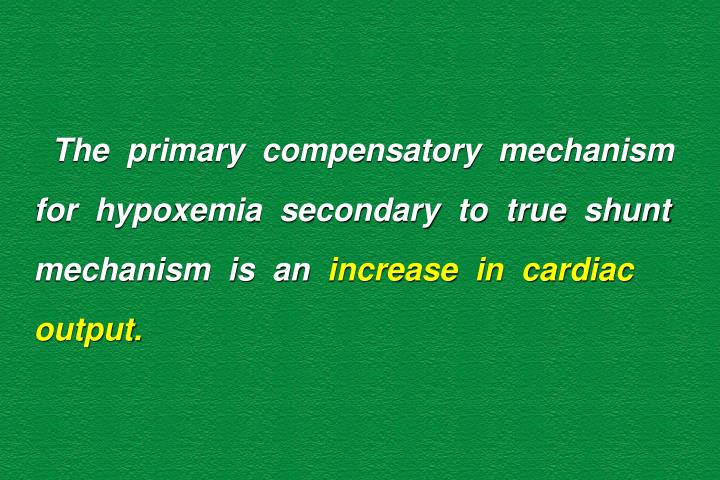 The  primary  compensatory  mechanism