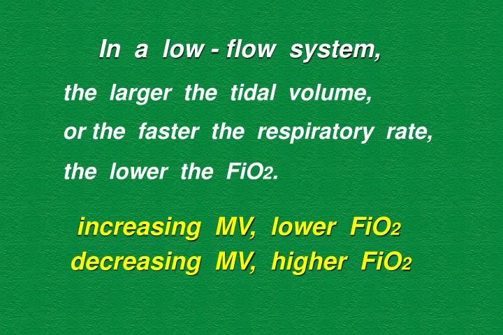 In  a  low - flow  system,