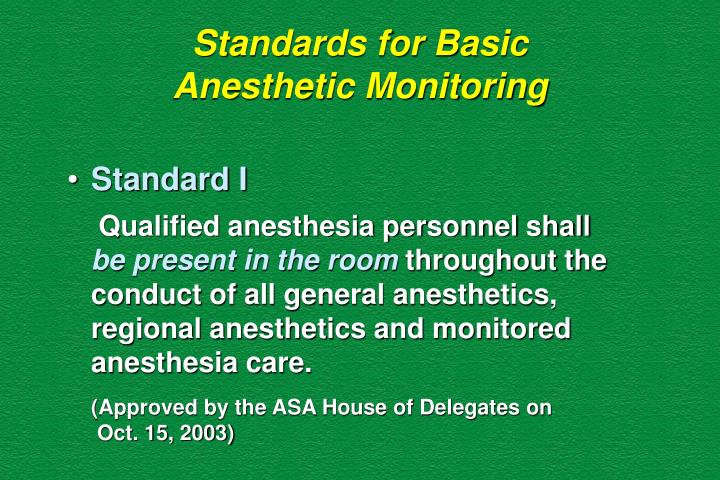 Standards for basic anesthetic monitoring