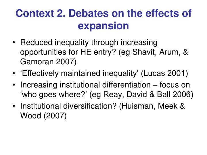 Context 2 debates on the effects of expansion