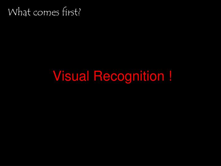 Visual Recognition !