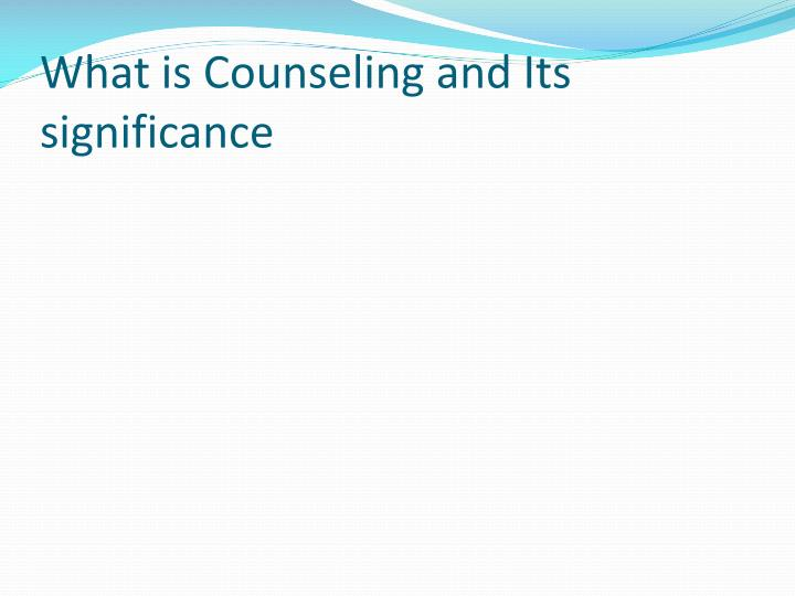 What is counseling and its significance