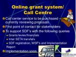 online grant system call centre