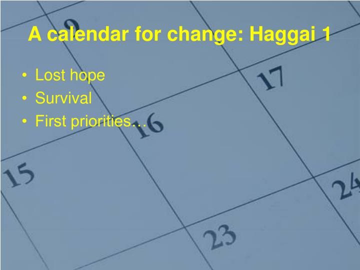 A calendar for change haggai 11