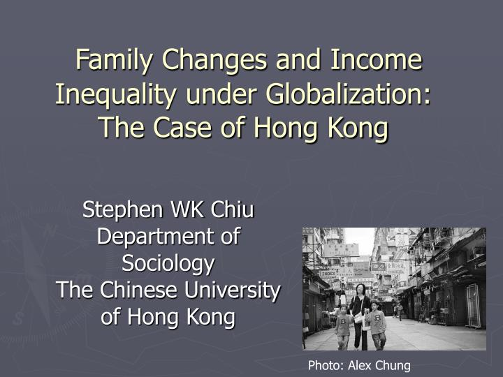 family changes and income inequality under globalization the case of hong kong n.