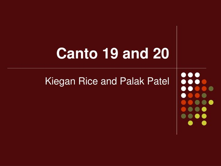 Canto 19 and 20