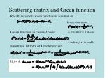scattering matrix and green function