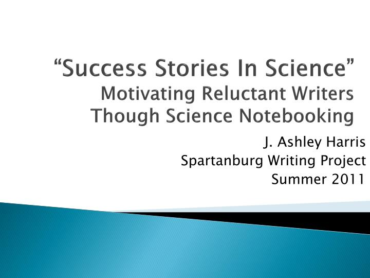 success stories in science motivating reluctant writers though science notebooking n.