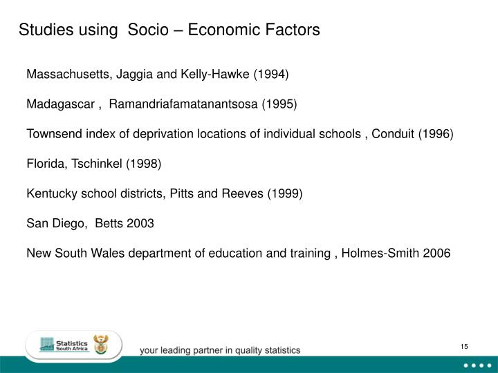 Studies using  Socio – Economic Factors
