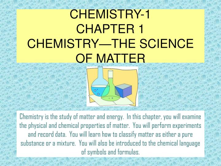 chemistry 1 chapter 1 chemistry the science of matter n.