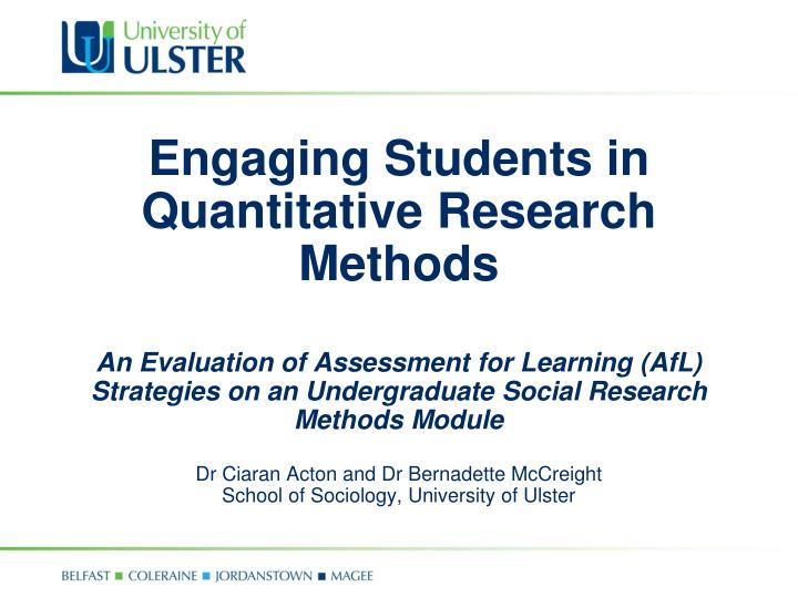 PPT - Engaging Students in Quantitative Research Methods