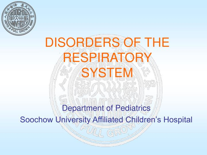disorders of the respiratory system n.