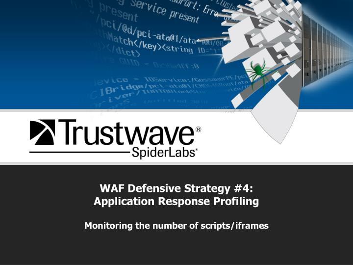 WAF Defensive Strategy #4: