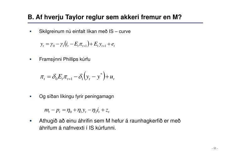 B. Af hverju Taylor reglur sem akkeri fremur en M?