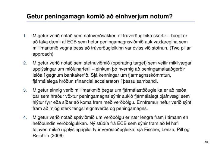 Getur peningamagn komið að einhverjum notum?
