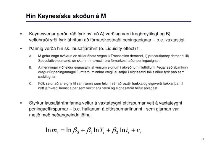 Hin Keynesíska skoðun á M